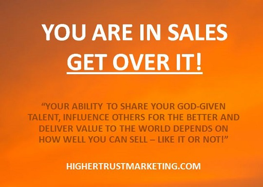 We're All In Sales – Like It Or Not!
